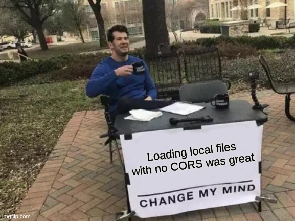 MEME: UIWebViews loading of local files with no CORS restrictions was nice, Change my mind